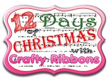 Crafty Ribbons' 12 Days of Christmas
